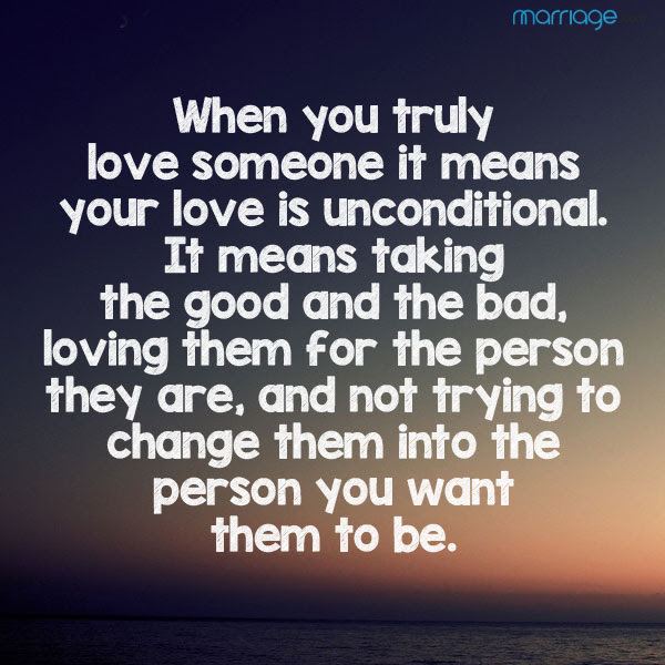 When You Truly Love Someone It Means Your Love Is Unconditional It