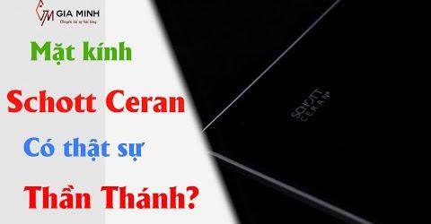"""Mặt kính Shott Ceran có thật sự """"thần thánh"""" như quảng cáo?"""
