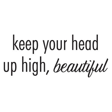 Keep Your Head Up Quotes Sayings Keep Your Head Up Picture Quotes