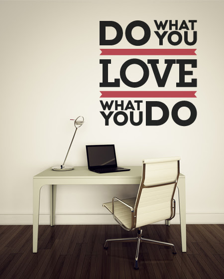 Love What You Do Quote Wall Decal Quotes Graphical Interiors