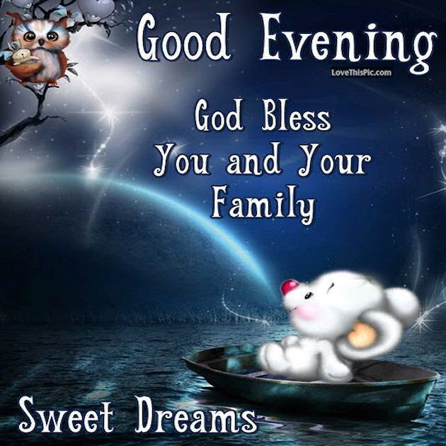 Good Evening God Bless You And Your Family Pictures Photos And