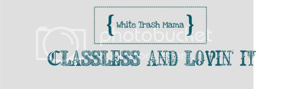 White Trash Mama