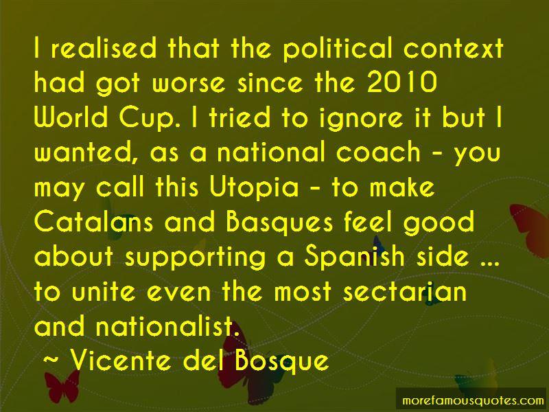 Vicente Del Bosque Quotes Top 19 Famous Quotes By Vicente Del Bosque