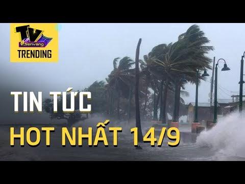 TIN HOT NHẤT 14/9: Xuất hiện 6-8 cơn bão, áp thấp nhiệt đới từ nay đến cuối năm