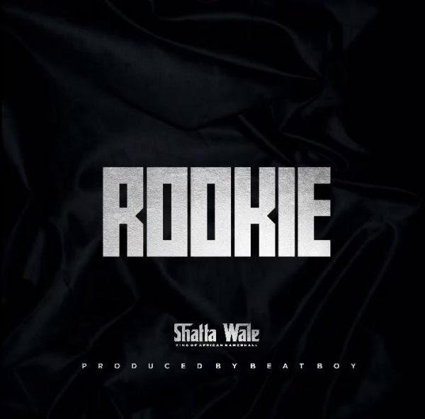 Shatta Wale - Rookie -(Prod. By Beat-Boy)