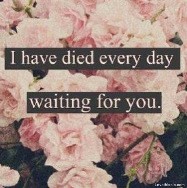 Every Day Waiting For You Pictures Photos And Images For Facebook