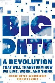 big_data_a_revolution_that_will_transform_how_we_live_work_and_think_by_viktor_mayer-schonberger_kenneth_cukier_book_front_cover_dustjacket