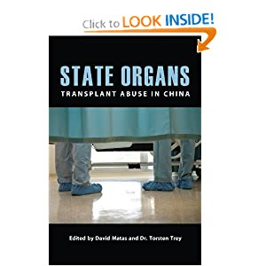 State Organs: Transplant Abuse in China David Matas and Torsten Trey