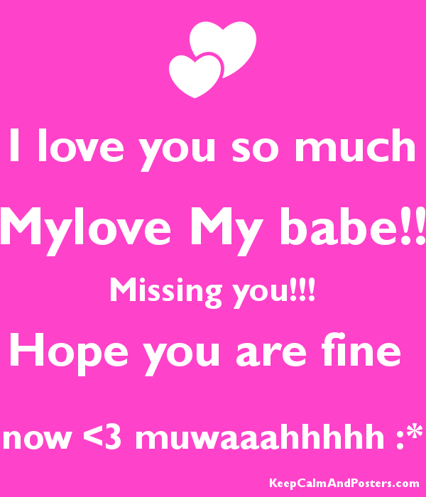 I Love You So Much Mylove My Babe Missing You Hope You Are Fine