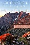 The Landscape Photography Handbook: Photography Essentials Series