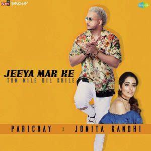 jeeya mar  tum mile dil khile  songs pk mp song