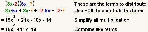 (3x-2) (5x+7)=3x*5x+3x*7+ (- 2) *5x+ (- 2) *7=15x^2+21x-10x-14=15x^2+11x-14