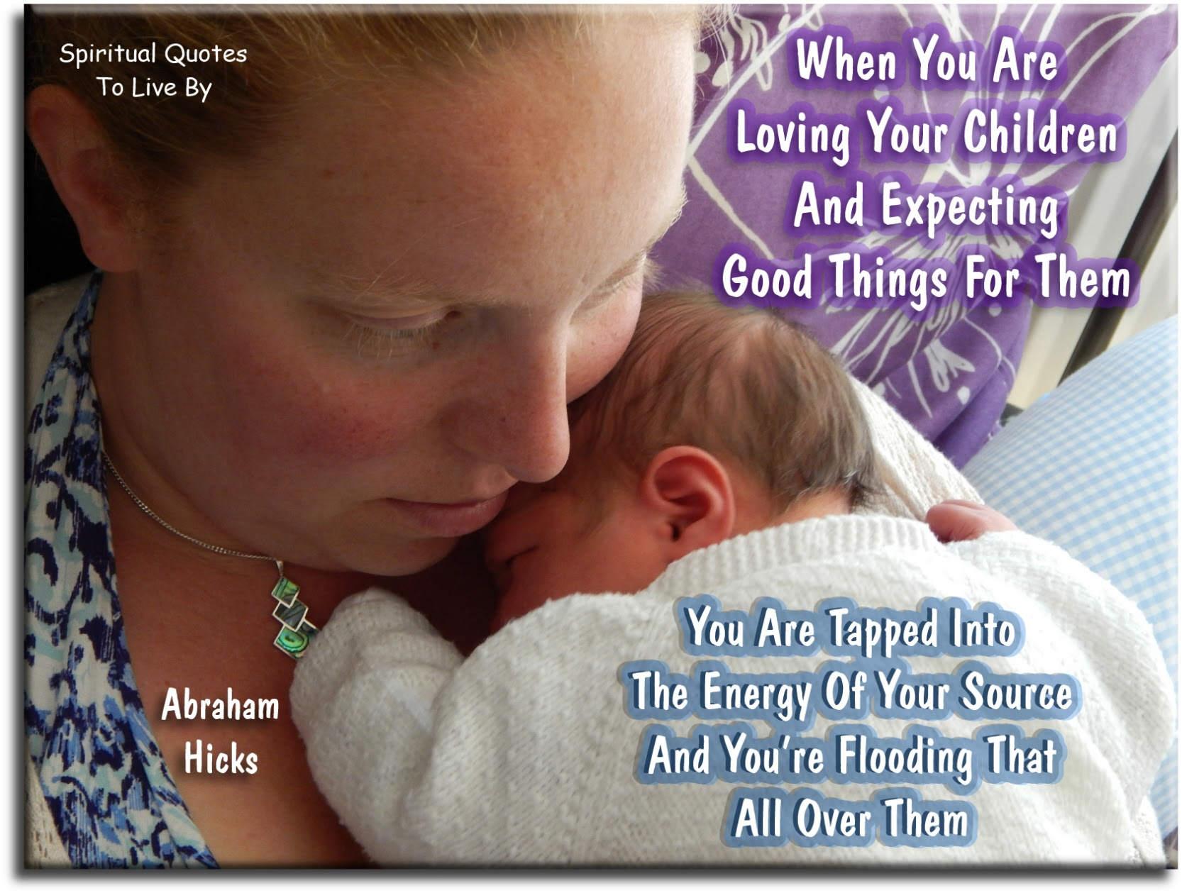 Abraham Hicks Quotes About Children To Live By