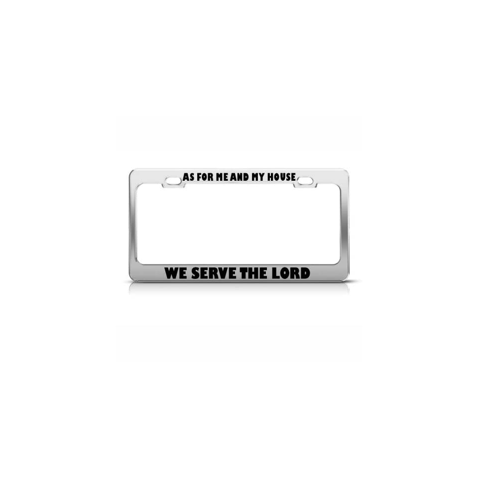 As For Me And My House We Serve The Lord Jesus License Plate Frame