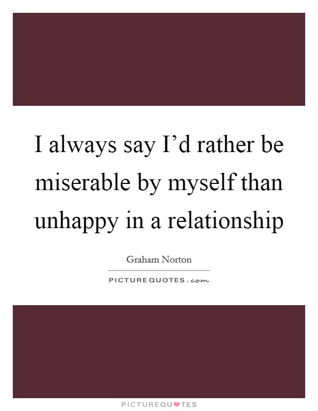 An Unhappy Relationship Quotes Sayings An Unhappy Relationship