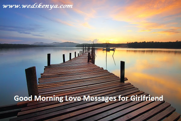 Good Morning Love Messages For Girlfriend Weds Kenya