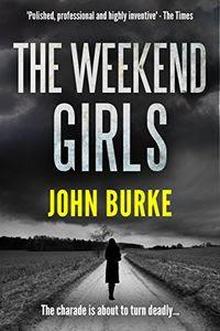 The Weekend Girls by John Burke