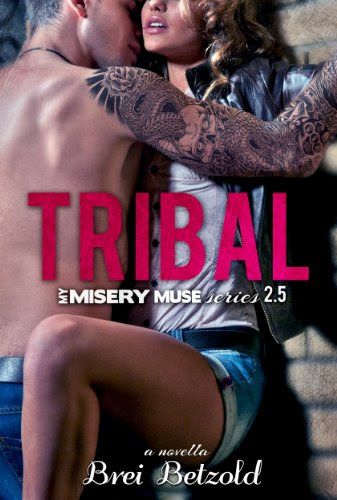 Tribal (My Misery Muse) by Brei Betzold