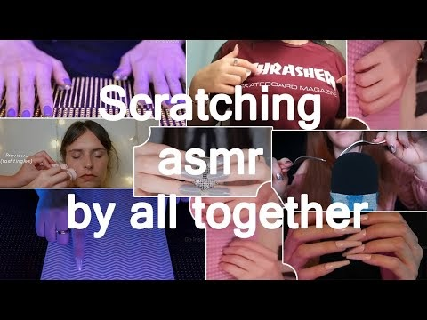 Scratching asmr by all together