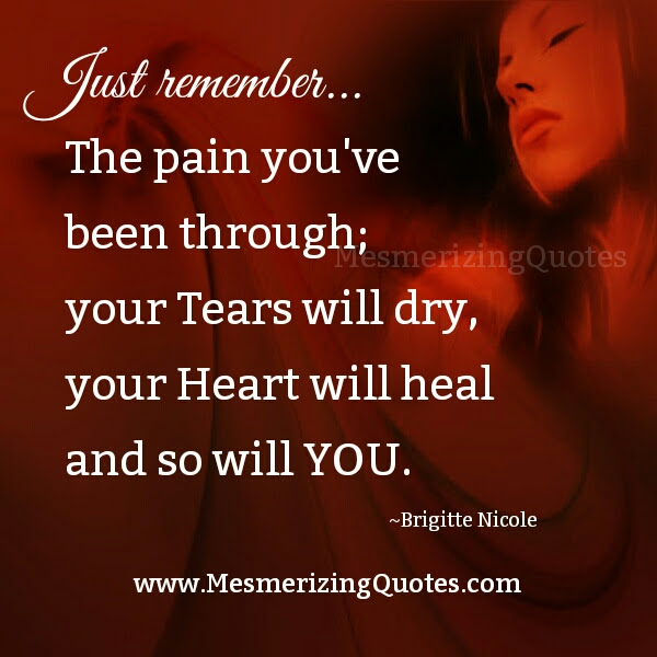 The Pain That You Have Been Through Mesmerizing Quotes