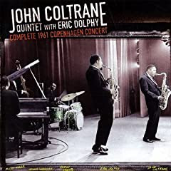 John Coltrane with Eric Dolphy Complete 1961 Copenhagen Concert cover