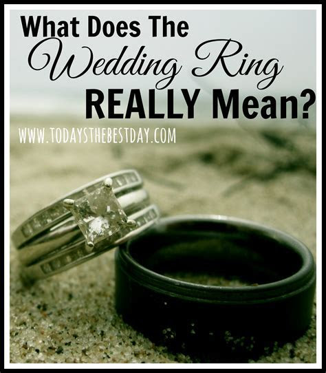 What Does The Wedding Ring REALLY Mean? ? Today's the Best Day