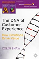 The DNA of Customer Experience: How Emotions Drive Value