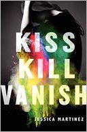 Kiss Kill Vanish by Jessica Martinez: Book Cover