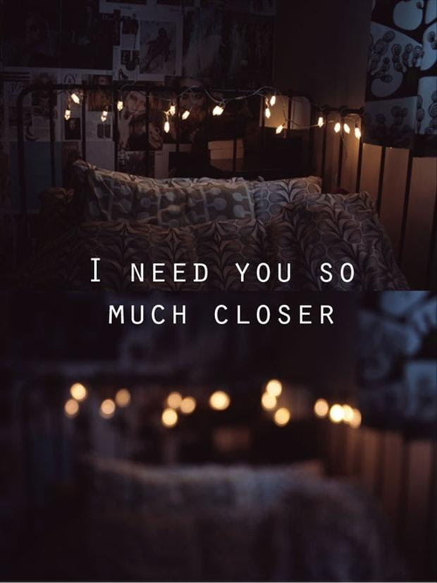 I Need You So Much Closer Love Quote Quotespicturescom