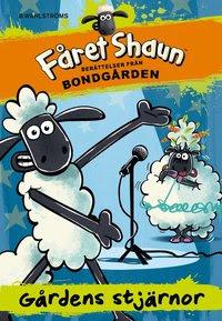 Fåret Shaun : Berättelser från bondgården 1 Gårdens stjärnor (inbunden)