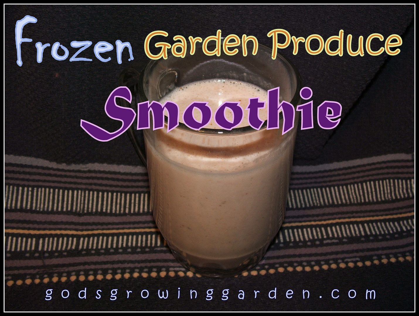 Frozen Garden Produce Smoothie by Angie Ouellette-Tower for godsgrowinggarden.com photo 008_zps99fe6171.jpg