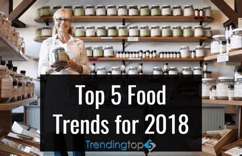 Top 5 Latest Food Trends 2018   Trendingtop5