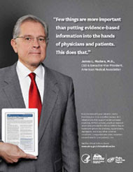 Ad featuring photograph of James L. Madara, M.D., chief executive officer and executive vice president of the American Medical Association. He is holding a tablet computer with an image of a clinician research summary. Quote from Dr. Madarda reads, Few things are more important than putting evidence-based information into the hands of physicians and patients. This does that.