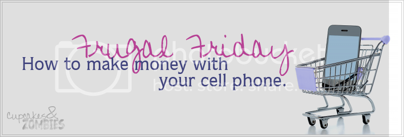 frugal friday make money with your cell phone mobile
