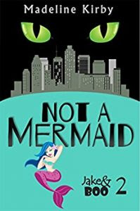 Not a Mermaid by Madeline Kirby