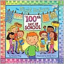 The Night before the 100th Day of School by Natasha Wing: Item Cover