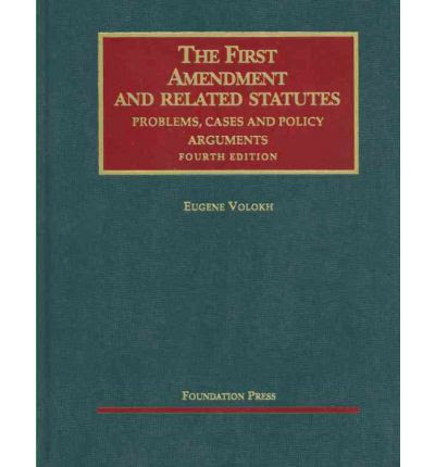 The First Amendment And Related Statutes Eugene Volokh 9781599418674