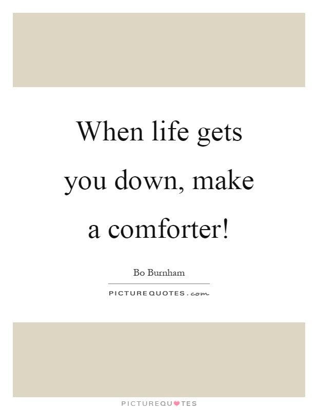 When Life Gets You Down Quotes Quotes