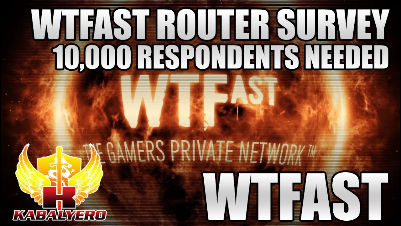 WTFast Router Survey, 10,000 Respondents Needed