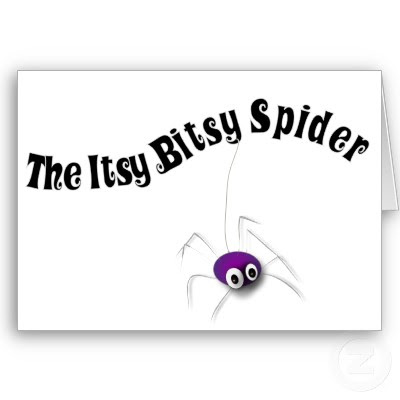 """""""The itsy bitsy spider went up"""