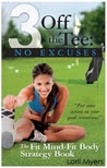 No Excuses, The Fit Mind-Fit Body Strategy Book (3 Off the Tee, #3)