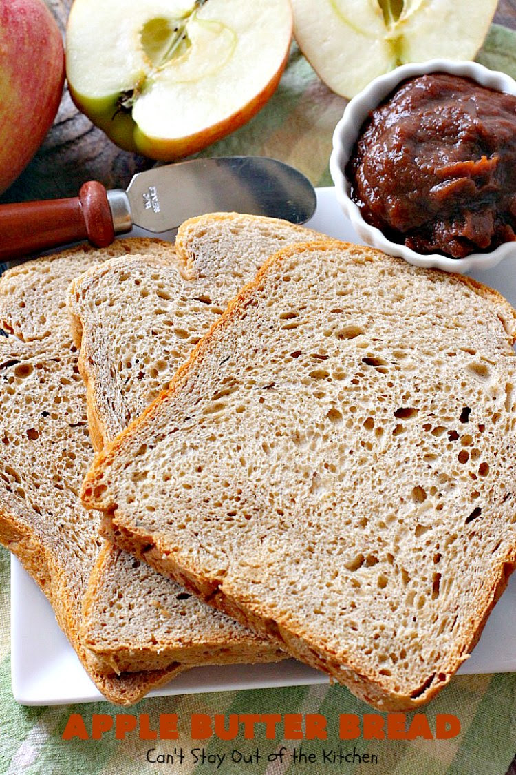 Apple Butter Bread - Can't Stay Out of the Kitchen