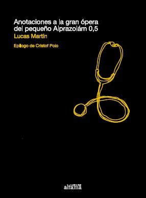 Anotaciones a la gan ópera del pequeño Alprazolan 0.5
