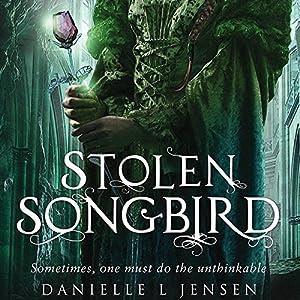Stolen Songbird | [Danielle L. Jensen]