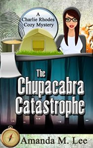 The Chupacabra Catastrophe by Amanda M. Lee
