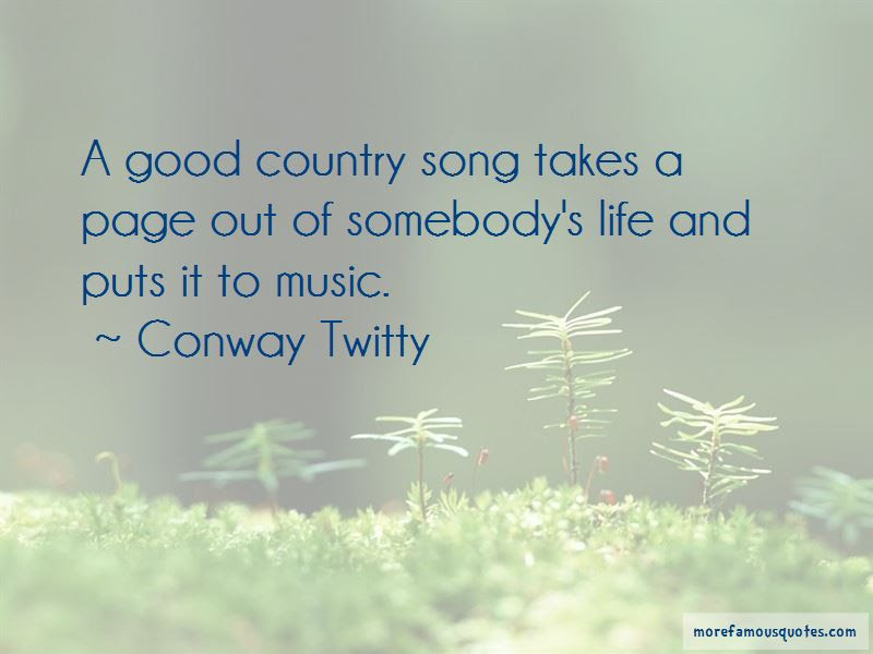 Life Country Song Quotes Top 13 Quotes About Life Country Song From Famous Authors