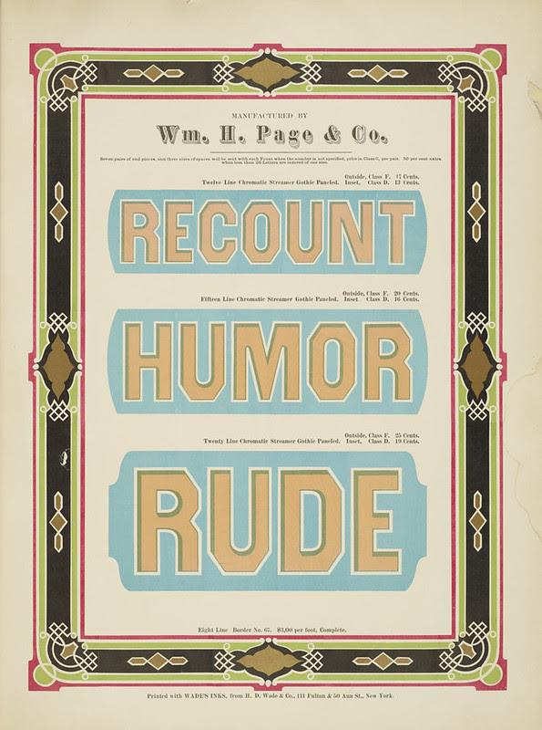 Specimens of chromatic wood type, borders 1874 - [via Columbia U] (Recount+ Humor + Rude) Streamer Gothic Paneled type