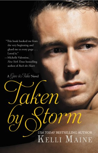 Taken by Storm (Give & Take) by Kelli Maine