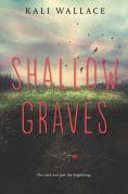 http://www.barnesandnoble.com/w/shallow-graves-kali-wallace/1121727672?ean=9780062366207