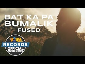 Ba't Ka Pa Bumalik by Fused [Official Music Video]